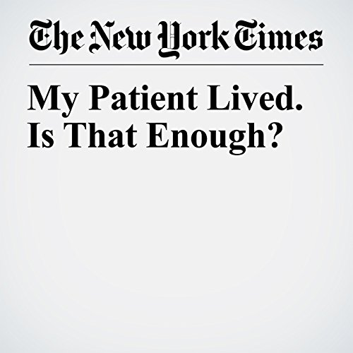 My Patient Lived. Is That Enough? audiobook cover art