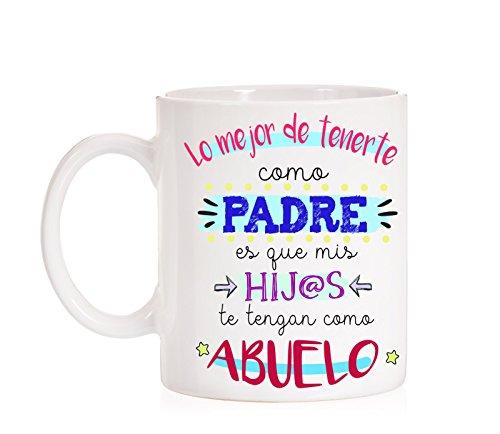 Taza Lo Mejor de tenerte como Padre es Que mis Hijos te tengan como Abuelo. Taza Regalo para Padres y Abuelos.