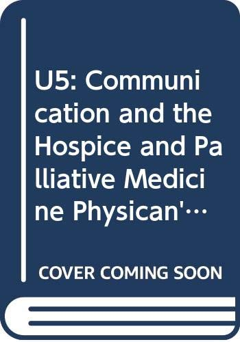 Price comparison product image U5: Communication and the Hospice and Palliative Medicine Physican's Role on the Interdisciplinary Team