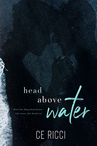 Head Above Water by [CE Ricci]