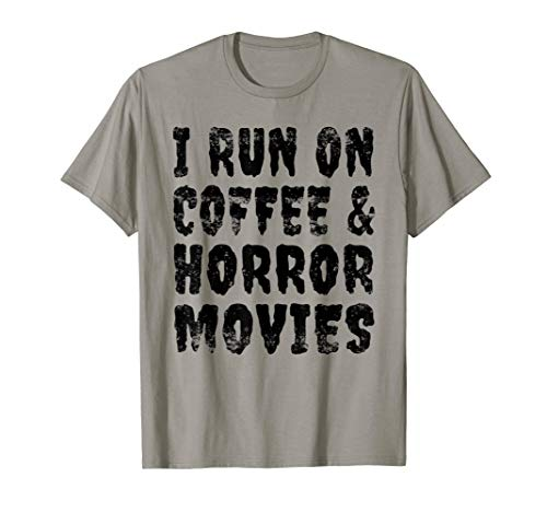 I Run on Coffee And Horror Movies Shirt Gift Halloween shirt