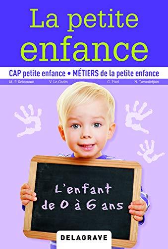 La petite enfance : l'enfant de 0 à 6 ans (2015) - manuel élève