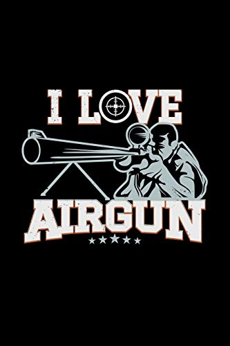 I Love Airgun: 110 Pages Notebook/Journal