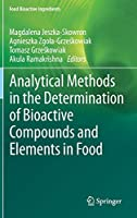 Analytical Methods in the Determination of Bioactive Compounds and Elements in Food (Food Bioactive Ingredients)