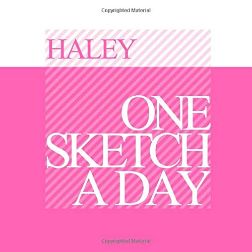 Haley: Personalized pink sketchbook with name: One sketch a day for 120 days challenge