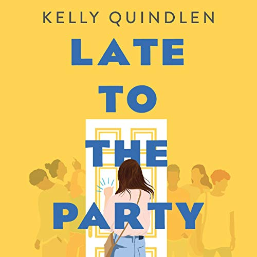 Late to the Party Audiobook By Kelly Quindlen cover art
