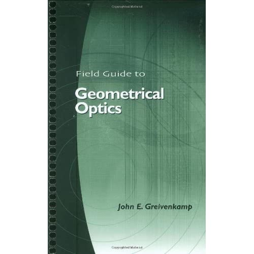 Field guide to geometrical optics (spie vol. Fg01) books pdf file.