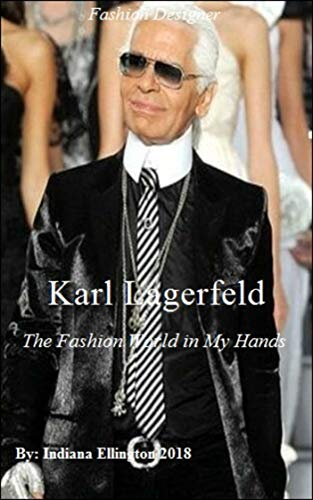 Karl Lagerfeld - The Fashion World in My Hands, Biography & Memoirs, Clothes Designers, Clothes Styles, Designers, Fashion Ideas, Nonfiction (English Edition)