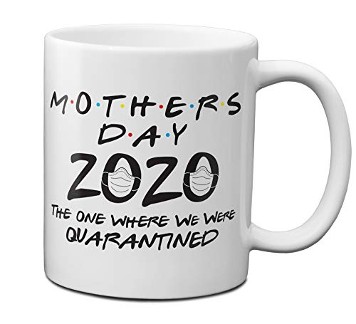 Mother's Day 2020 The One Where We Were Quarantined 11 oz Coffee Mug - 1 Pack