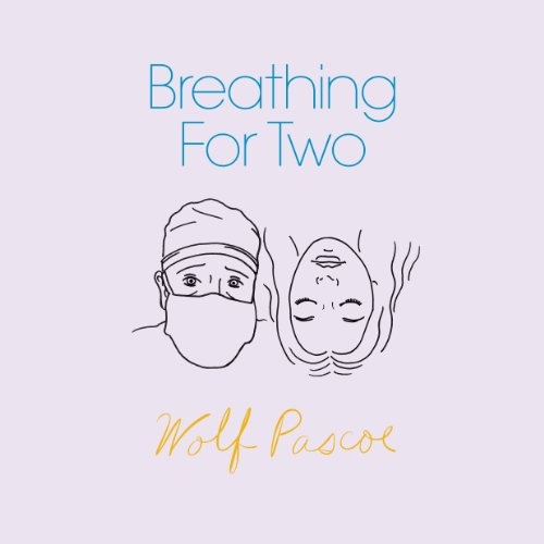 Breathing for Two Audiobook By Wolf Pascoe cover art