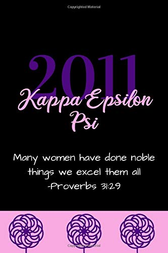 2011 Kappa Epsilon Psi Many Women Have Done Noble Things Proverbs 31:29: Journal for Key Military Sorors, New Sorors, Bigs, Deans, Littles   Sorority Sisterhood Gift