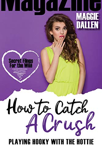 Playing Hooky with the Hottie (How to Catch a Crush Book 3) by [Maggie Dallen]