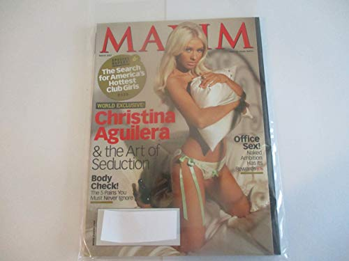 MARCH 2007 MAXIM MAGAZINE FEATURING CHRISTINA AGUILERA & THE ART OF SEDUCTION*