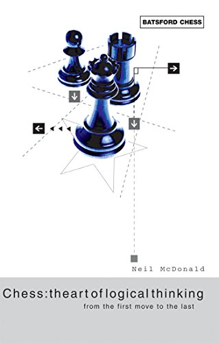 Chess: The Art of Logical Thinking: From the First Move to the Last (English Edition)