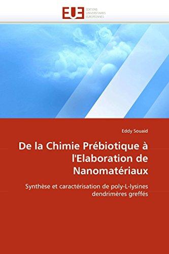 De la Chimie Prébiotique à l'Elaboration de Nanomatériaux: Synthèse et caractérisation de poly-L-lysines dendrimères greffés (Omn.Univ.Europ.)