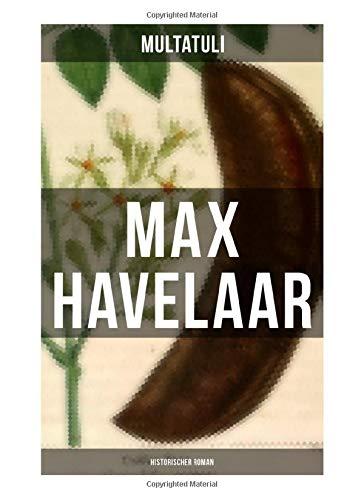 Max Havelaar (Historischer Roman): Die Kaffee-Versteigerungen der Niederländischen Handels-Gesellschaft