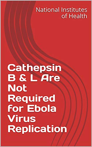 Cathepsin B & L Are Not Required for Ebola Virus Replication (English Edition)