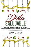 Dieta Saludable: Una Guía Completa Para la Cocina Vegana, Detoxificación de 10...