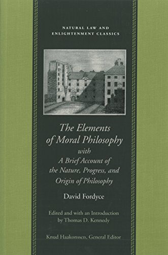 The Elements of Moral Philosophy, with A Brief Account of the Nature, Progress, and Origin of Philosophy (Natural Law an
