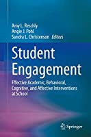 Student Engagement: Effective Academic, Behavioral, Cognitive, and Affective Interventions at School