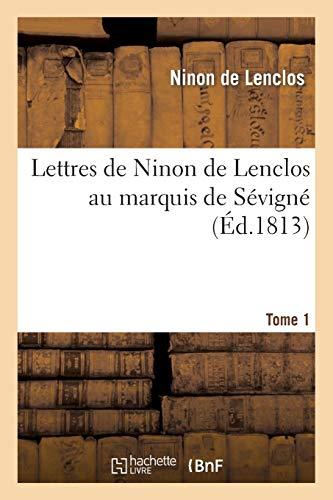Lettres de Ninon de Lenclos au marquis de Sévigné. Tome 1 (Litterature)
