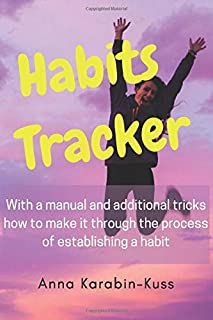 Habits Tracker (Template to check your progress in building habits): With a manual and additional tricks how to make it th...