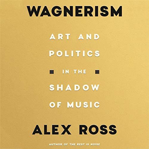 Wagnerism Audiobook By Alex Ross cover art