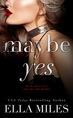 Maybe Yes by [Ella Miles]
