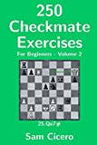 250 Checkmate Exercises For Beginners - Volume 2-Cicero, Sam