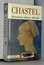 Renaissance italienne - (1460-1500) d'André Chastel