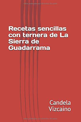 Recetas sencillas con ternera de La Sierra de Guadarrama