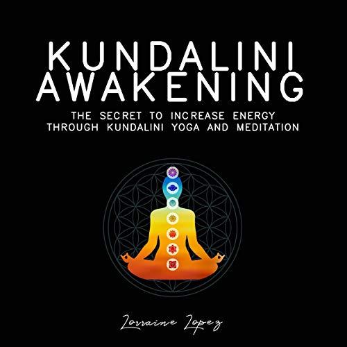Kundalini Awakening Audiobook By Lorraine Lopez cover art