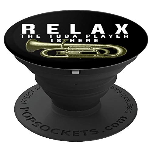 Relax The Tuba Player Is Here - gift for music player PopSockets Grip and Stand for Phones and Tablets