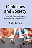 Medicines and Society: Patients, Professionals and the Dominance of Pharmaceuticals - Nicky Britten