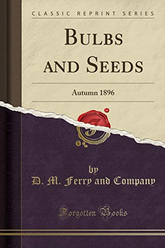 Bulbs and Seeds: Autumn 1896 (Classic Reprint)