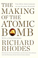 The Making of the Atomic Bomb: 25th Anniversary Edition