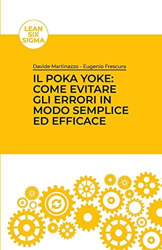 Il Poka Yoke: come evitare gli errori in modo semplice ed efficace