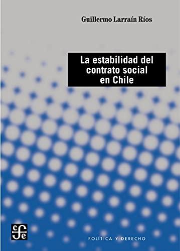 La estabilidad del contrato social en Chile (Spanish Edition)