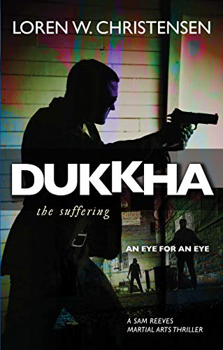 Dukkha the Suffering (A Sam Reeves Martial Arts Thriller)
