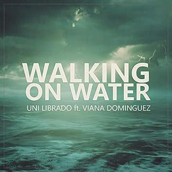 Walking on Water (feat. Viana Dominguez)