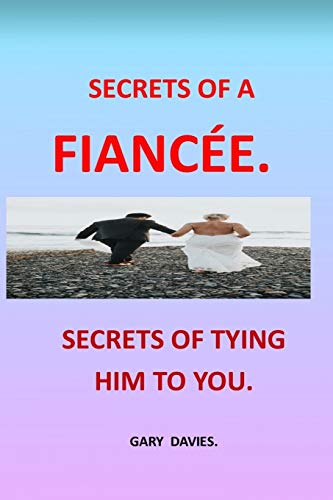 SECRETS OF A FIANCÉE: SECRETS A GOOD WIFE LOVE LANGUAGES FO