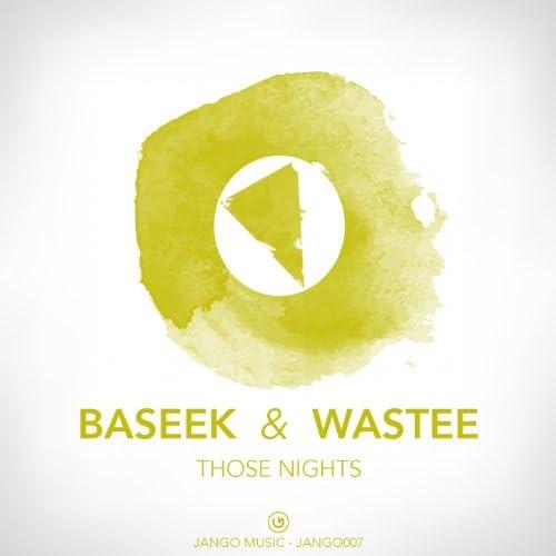 Baseek, Wastee