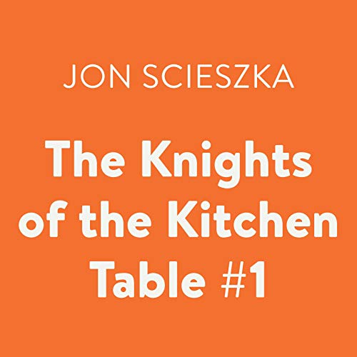 The Knights of the Kitchen Table: Time Warp Trio, Book 1
