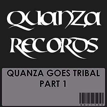 Quanza Goes Tribal Part 1