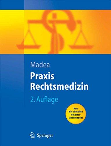 Praxis Rechtsmedizin: Befunderhebung, Rekonstruktion, Begutachtung