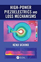 High-Power Piezoelectrics and Loss Mechanisms
