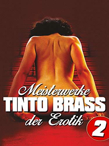 Tinto Brass: Meisterwerke der Erotik - Teil 2