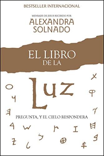 El libro de la luz: Pregunte, y el cielo responde (Spanish Edition)
