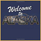 Welcome to Alaska Vacation Rental Guest Book: Book for Hospitality Guests to sign in . Great for Air BNB / Hotel / Guest House / Cabin / Lake House / Lodge / Bed and Breakfast / etc...