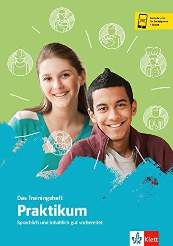 Das Trainingsheft - Praktikum: Sprachlich und inhaltlich gut vorbereitet. Buch und Online-Angebot